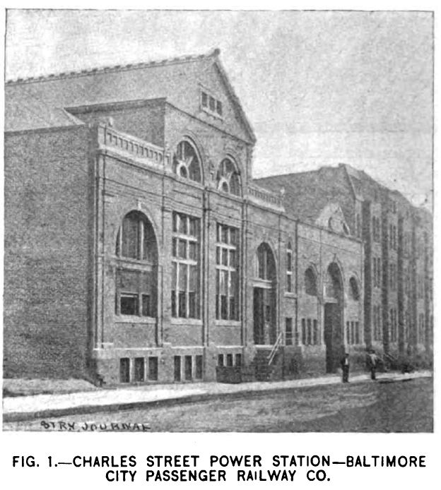 Fig. 1 -- Charles Street power station -- Baltimore City Passenger Railway Co.